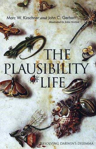 The Plausibility of Life: Resolving Darwin?s Dilemma - Dr. Marc W. Kirschner, John C. Gerhart