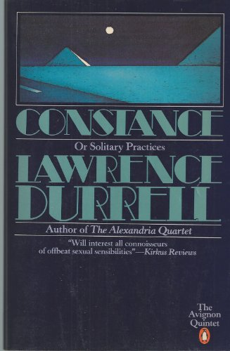 Constance, or Solitary Practices (The Avignon Quintet) - Lawrence Durrell