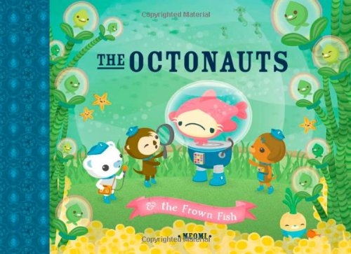 The Octonauts and the Frown Fish: & the Frown Fish - Meomi