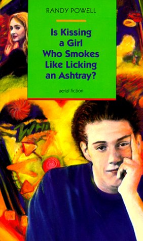 Is Kissing a Girl Who Smokes Like Licking an Ashtray (Aerial Fiction) - Randy Powell