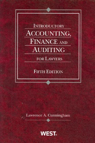 Introductory Accounting, Finance and Auditing for Lawyers, 5th (American Casebook) - Lawrence A. Cunningham