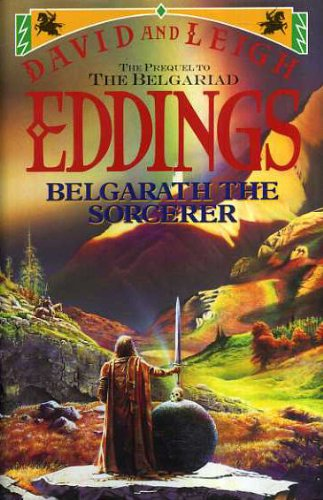 Belgarath the Sorcerer: The Prequel to the Belgariad - LEIGH EDDINGS' 'DAVID EDDINGS