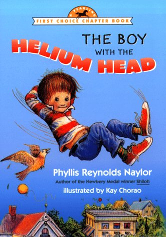 The Boy with the Helium Head (First Choice Chapter Book) - Phyllis Reynolds Naylor