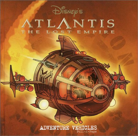 Atlantis: The Lost Empire (Adventure Vehicles Pull a Page) - Random House / Disney