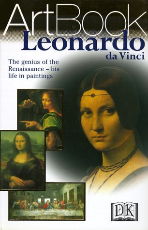 Leonardo da Vinci: The Genius of the Renaissance--His Life in Paintings - DK Publishing