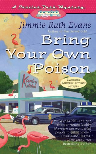 Bring Your Own Poison (A Trailer Park Mystery #4) - Jimmie Ruth Evans