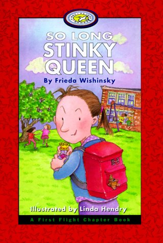 So Long Stinky Queen (First Flight Books Level Four) - Frieda Wishinsky; Linda Hendry
