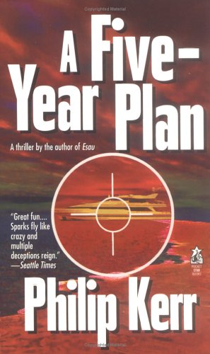 A Five-Year Plan - Philip Kerr