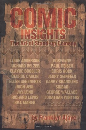 Comic Insights: The Art of Stand-Up Comedy - Franklyn Ajaye