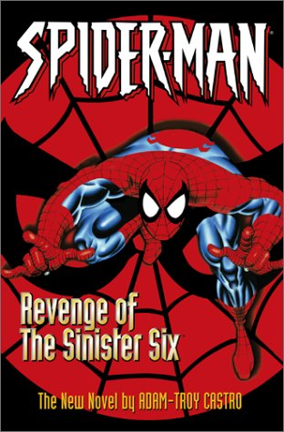 Spiderman: Revenge of the Sinister Six - Adam Troy Castro