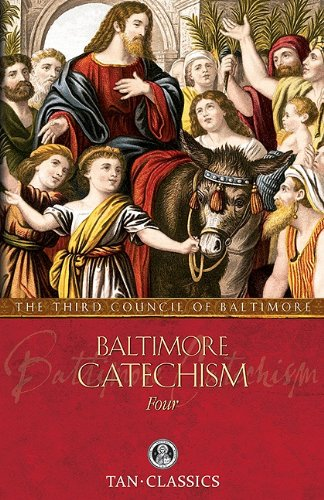 Baltimore Catechism  Four - Third Council of Baltimore