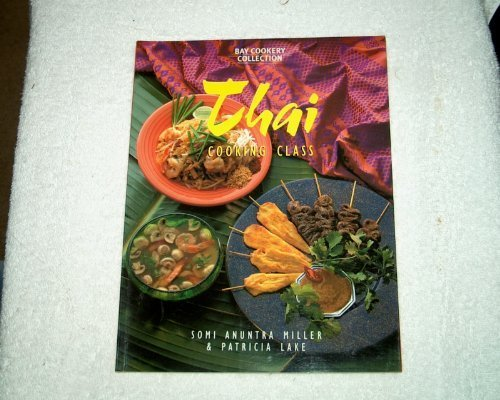 Thai Cooking Class (Bay Books Cookery Collection) - Somi Miller