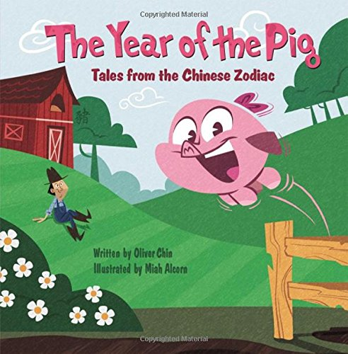 The Year of the Pig: Tales from the Chinese Zodiac - Oliver Chin