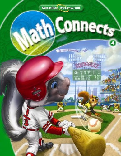 Math Connects, Grade 4, Student Edition - Macmillan/McGraw-Hill