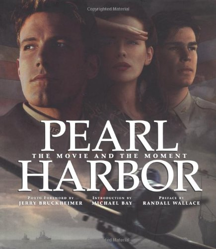Pearl Harbor: The Movie and the Moment (Newmarket Pictorial Moviebooks) - Jerry Bruckheimer; Michael Bay; Randall Wallace