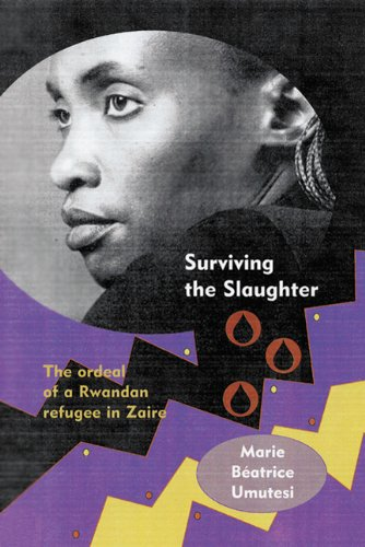 Surviving the Slaughter: The Ordeal of a Rwandan Refugee in Zaire (Women in Africa and the Diaspora) - Marie Beatrice Umutesi