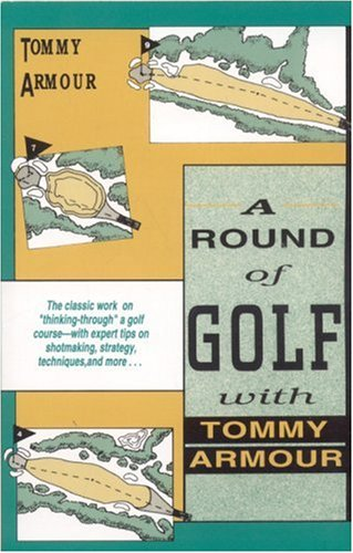 A Round of Golf with Tommy Armour - Tommy Armour
