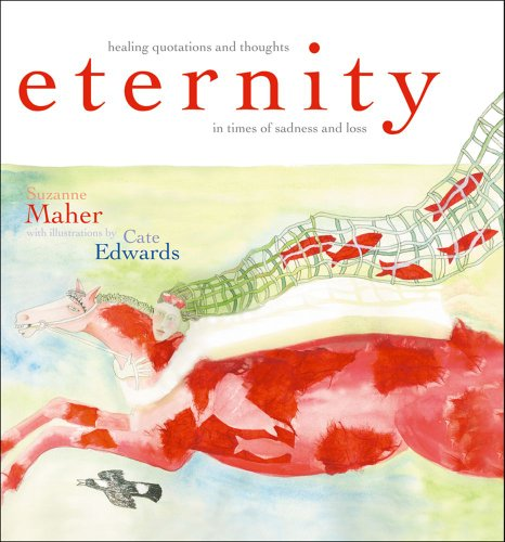 Eternity: Healing Quotations and Thoughts in Times of Sadness and Loss - Suzanne Maher