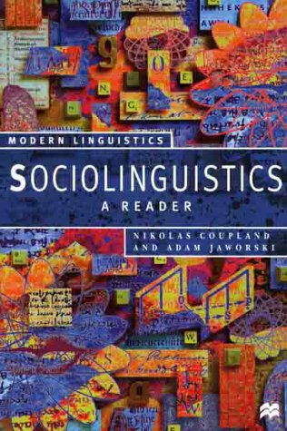 Sociolinguistics: A Reader (Modern Linguistics) - Nikolas Coupland; Adam Jaworski