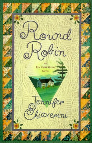 Round Robin: An Elm Creek Quilts Novel - Jennifer Chiaverini