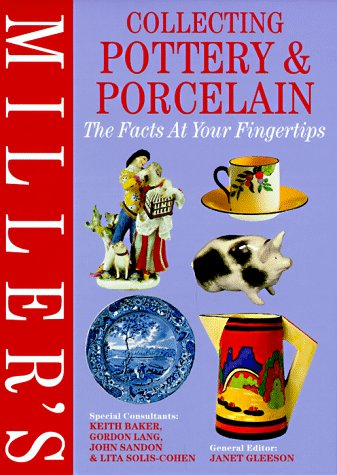 Miller's Collecting Pottery  &  Porcelain: The Facts at Your Fingertips - Janet Gleeson