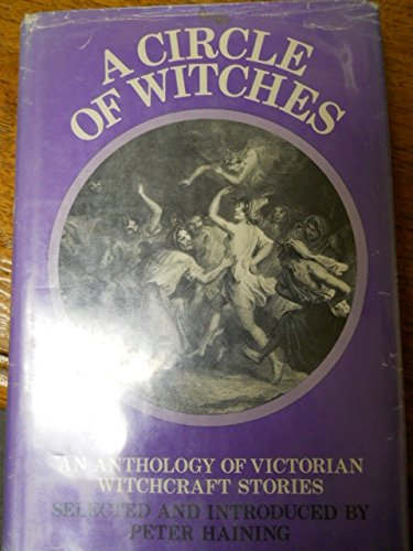 A Circle of Witches: An Anthology of Victorian Witchcraft Stories - Peter Haining