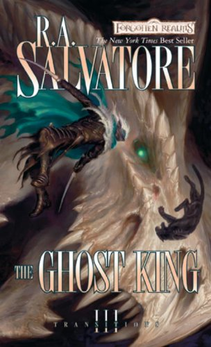 The Ghost King: Transitions, Book III - R.A. Salvatore