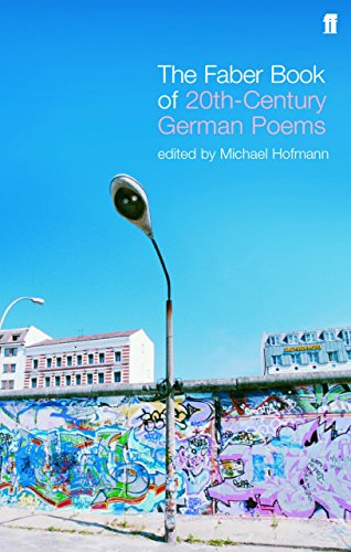 The Faber Book of Twentieth-Century German Poems - Michael Hofmann