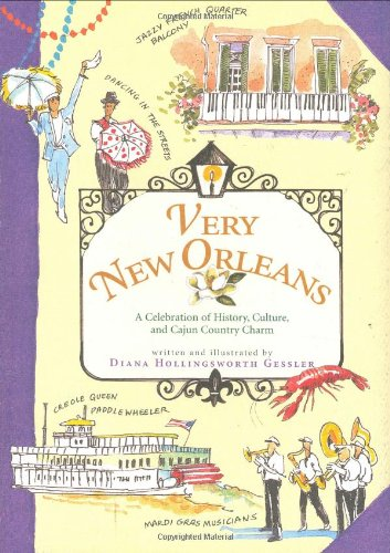 Very New Orleans: A Celebration of History, Culture, and Cajun Country Charm - Diana Hollingsworth Gessler