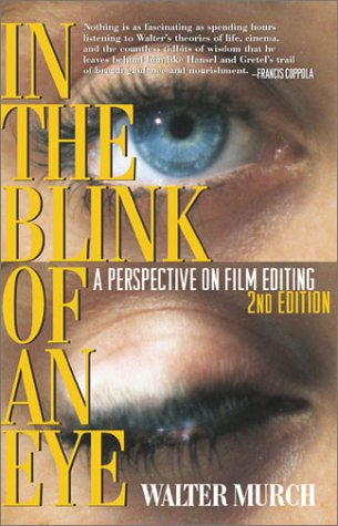 In the Blink of an Eye: A Perspective on Film Editing, 2nd Edition - Walter Murch
