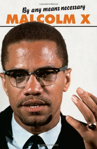 By any means necessary  N.E.  PB      br - Malcolm X