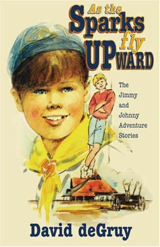 As the Sparks Fly Upward: Jimmy and Johnny Adventure Stories - David DeGruy