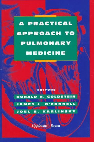 A Practical Approach to Pulmonary Medicine - Ronald H. Goldstein; Joel B. Karlinsky; James J. O'Connell
