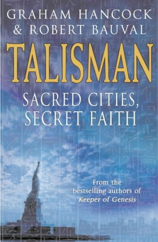 Talisman: Sacred Cities, Secret Faith - Graham Hancock; Robert Bauval