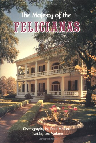 Majesty Of The Felicianas, The (Majesty Architecture) - Lee Malone