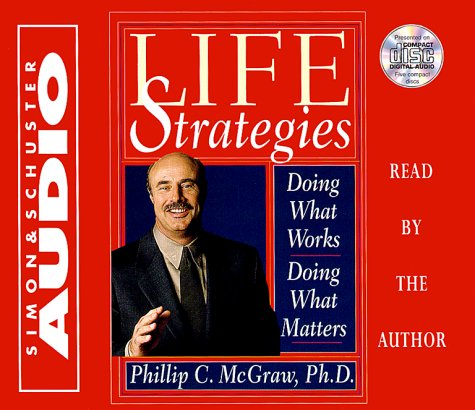 Life Strategies Cd : Doing What Works Doing What Matters - Phillip C. McGraw