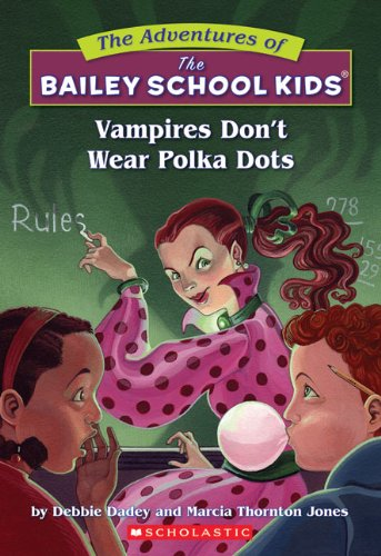 Vampires Don't Wear Polka Dots (Turtleback School  &  Library Binding Edition) (Adventures of the Bailey School Kids) - Debbie Dadey; Marcia Jones