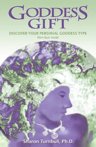 Goddess Gift: Discover Your Personal Goddess Type with Mini-Quiz - Sharon Turnbull