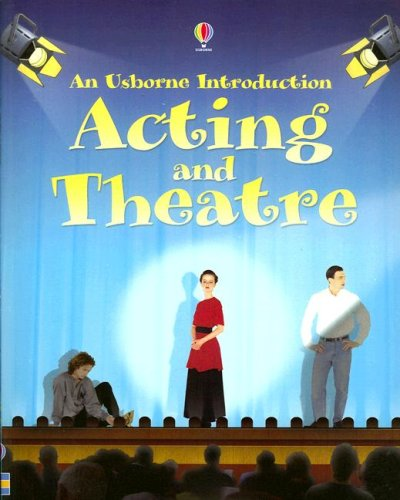 Acting and Theatre (Usborne Introduction) - Cheryl Evans; Lucy Smith