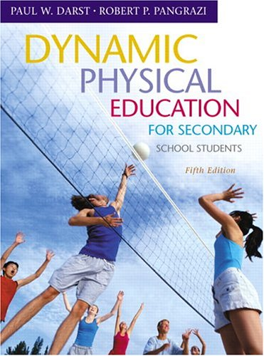 Dynamic Physical  Education for Secondary School Students (5th Edition) (Pangrazi Series) - Paul W. Darst; Robert P. Pangrazi