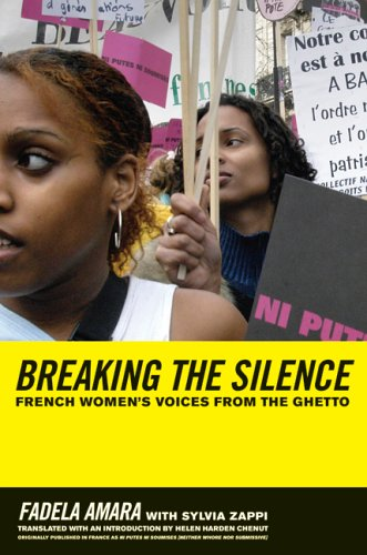 Breaking the Silence: French Women's Voices from the Ghetto - Fadela Amara; Sylvia Zappi