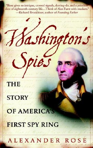 Washington's Spies: The Story of America's First Spy Ring - Alexander Rose