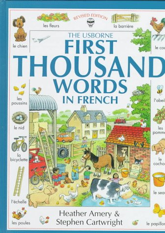 The Usborne First Thousand Words in French (First Picture Book) - Heather Amery