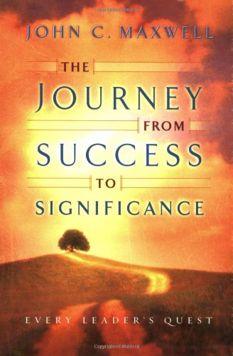 The Journey from Success to Significance (Maxwell, John C.) - John C. Maxwell
