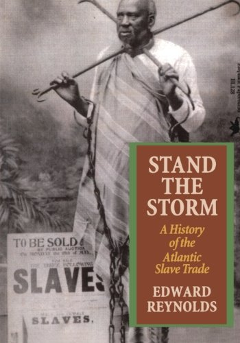 Stand the Storm: A History of the Atlantic Slave Trade - Edwards Reynolds