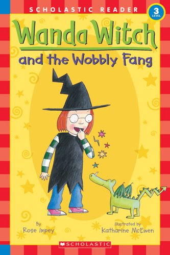 Wanda Witch And The Wobbly Fang (Scholastic Reader Level 3) - Rose Impey