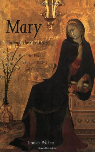 Mary Through the Centuries: Her Place in the History of Culture - Professor Jaroslav Pelikan