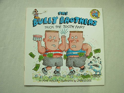 The Bully Brothers Trick the Tooth Fairy (All Aboard Books) - Mike Thaler