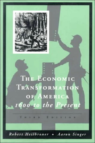 The Economic Transformation of America: 1600 To the Present (Vol 1  &  2) - Robert L. Heilbroner; Aaron Singer