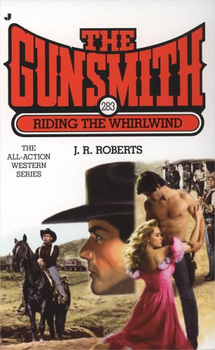 Riding the Whirlwind (The Gunsmith, Book 283) - J. R. Roberts